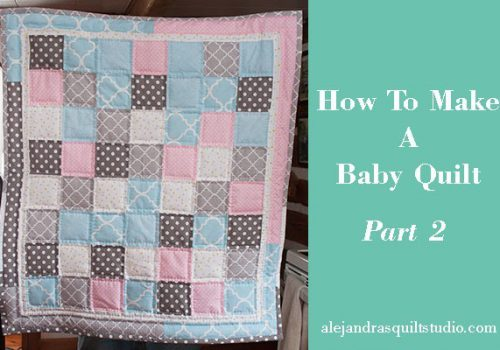 how to make a baby quilt part 2