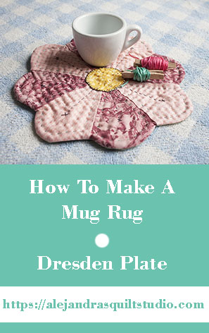 How To Make A Mug Rug - Patchwork - Easy Steps To Make A Dresden Plate Mug Rug, A Tutorial For Beginners!
