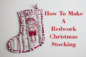 how to make a redwork christmas stocking