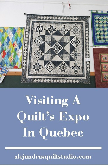 Visiting A Quilts Expo In Quebec