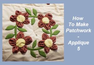 How To Make Patchwork - Applique 5