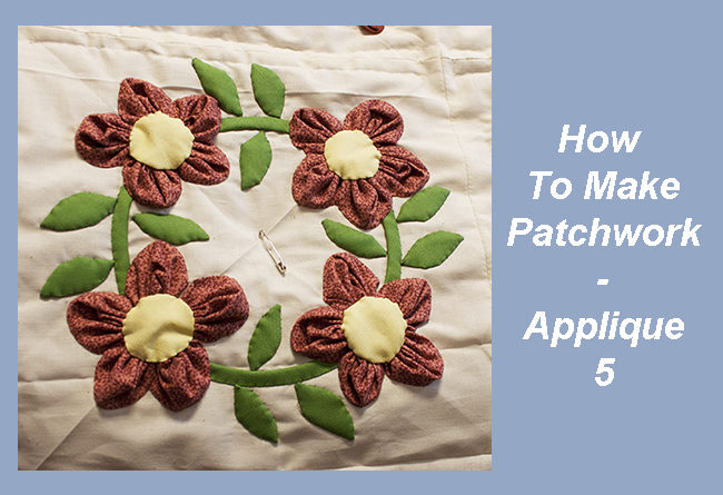 How To Make Patchwork - Applique 5
