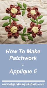 how to make patchwork applique 5 a