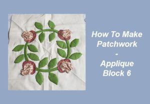 How To Make Patchwork - Applique 6