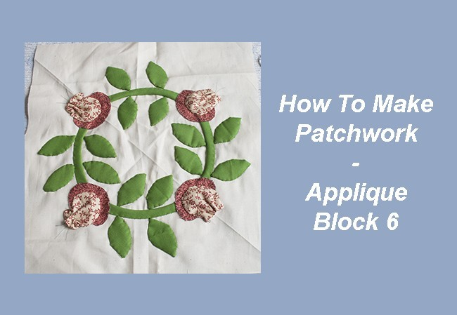 How To Make Patchwork - Applique 6