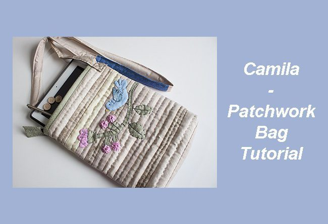 Camila, Patchwork Bag Tutorial