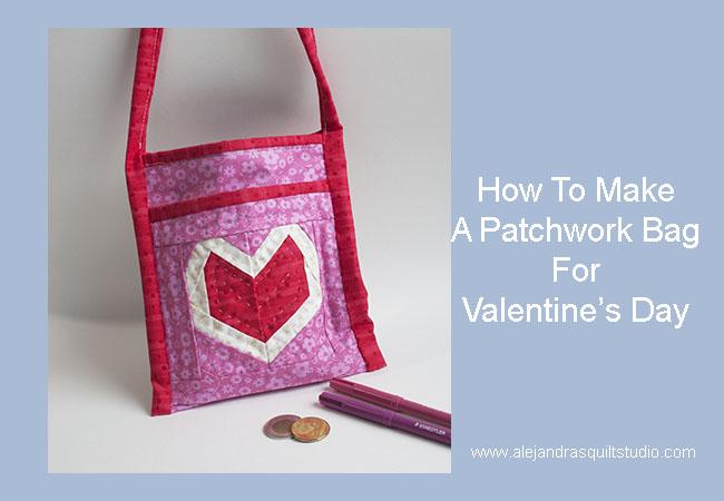 Make A Patchwork Bag For Valentine's Day