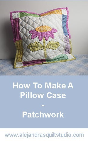 how to make a pillow case patchwork