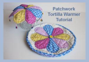 Patchwork Tortilla Warmer Tutorial