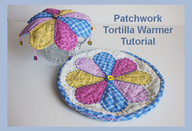 Patchwork Tortilla Warmer Tutorial