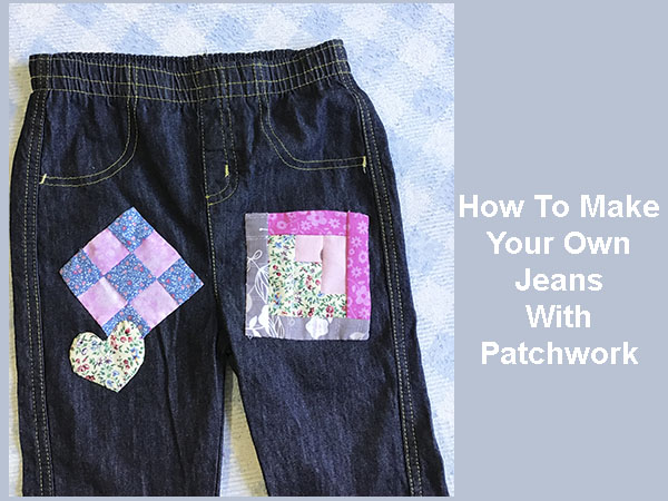 How to make your patchwork jeans