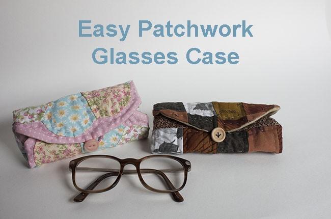 Easy Patchwork Glasses Case