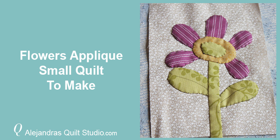 Flower Applique Small Quilt To Make - Applique Flower