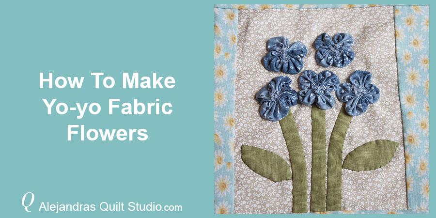 How To Make Yo-yo Fabric Flower - Fabric Yo-yo Flowers