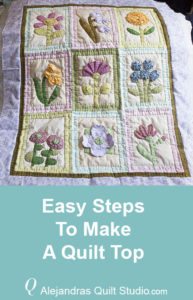 Easy Steps To Make A Quilt Top - Quilt