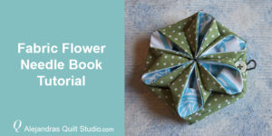 Fabric Flower Needle Book Tutorial - Needle Book