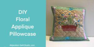 DIY Applique Pillowcase