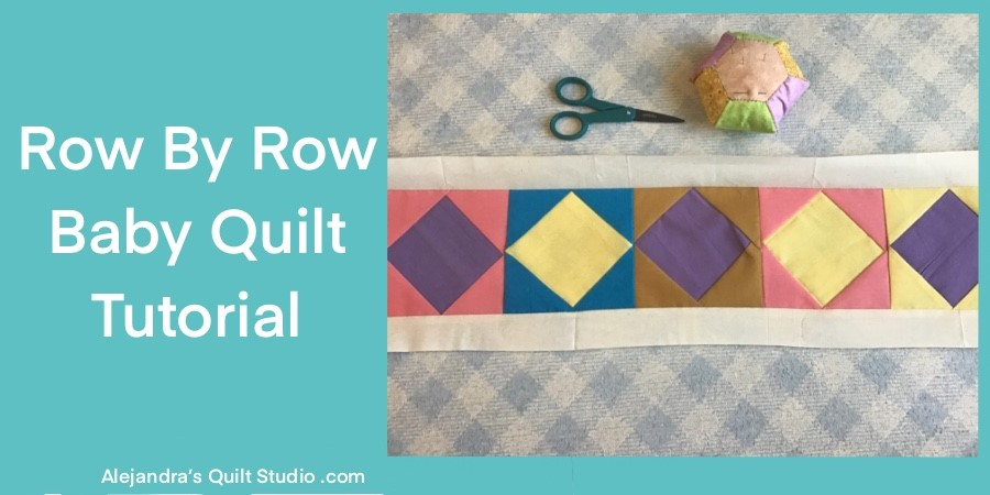 Row By Row Baby Quilt Tutorial