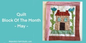 Quilt Block Of The Month May