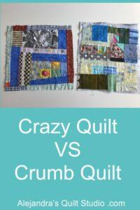 Crumb Quilt VS Crazy Quilt