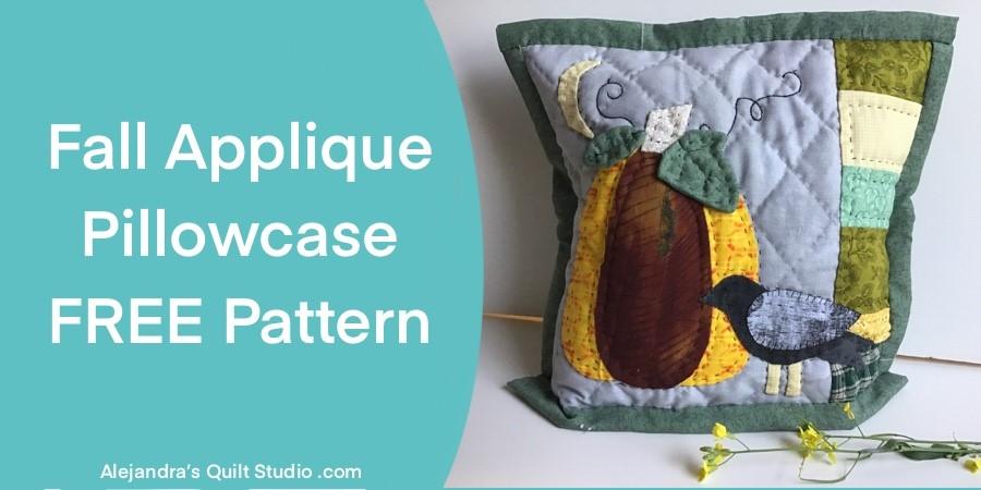 Fall Applique Pillowcase Pattern