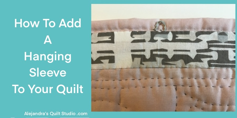 How To Add A Hanging Sleeve To Your Quilt