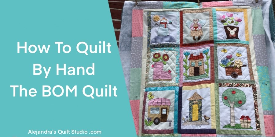 How To Quilt By Hand The BOM Quilt